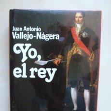 Libros de segunda mano: YO EL REY. JUAN ANTONIO VALLEJO NAGERA. PREMIO PLANETA 1985. Lote 32533218