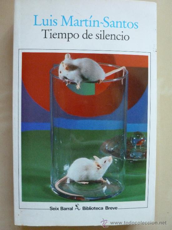 TIEMPO DE SILENCIO. LUIS MARTIN-SANTOS. SEIX BARRAL (Libros de Segunda Mano (posteriores a 1936) - Literatura - Narrativa - Otros)