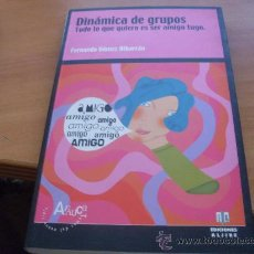 Libros de segunda mano: DINAMICA DE GRUPOS ( FERNANDO GOMEZ ALBARRAN) PRIMERA EDICION 2003 ( LE4). Lote 295407848