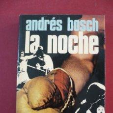 Libros de segunda mano - LA NOCHE. NOVELA. - BOSCH, ANDRÉS TDK72 - 32567077