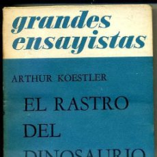 Libros de segunda mano: ARTHUR KOESTLER : EL RASTRO DEL DINOSAURIO (EMECÉ, 1957). Lote 32614456