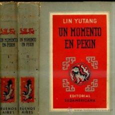 Libros de segunda mano: LIN YUTANG : UN MOMENTO EN PEKIN - DOS TOMOS (SUDAMERICANA, 1944/45). Lote 32614689