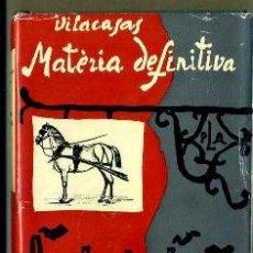 Libros de segunda mano: VILA CASAS : MATÈRIA DEFINITIVA (SELECTA, 1961) -EN CATALÁN - CON DEDICATORIA MANUSCRITA DEL AUTOR. Lote 32633483