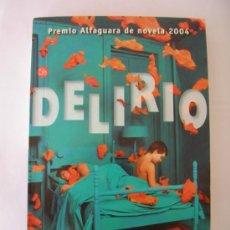 Libros de segunda mano: LAURA RESTREPO DELIRIO PREMIO ALFAGUARA 2004. Lote 32646114