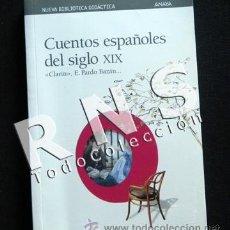 Libros de segunda mano: CUENTOS ESPAÑOLES DEL SIGLO XIX - ANAYA CUENTO - PÉREZ GALDÓS - ALARCÓN - CLARÍN - P BAZÁN LIBRO. Lote 32674954