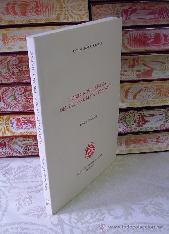 Libros de segunda mano: L'OBRA NOVEL.LÍSTICA DEL DR. PERE MATA I FONTANET . Autor : Ibáñez Olivares, Antoni - Foto 2 - 32699209