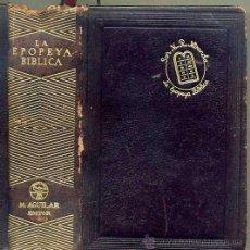 Libros de segunda mano: AGUILAR JOYA - Mª ROSA MIRANDA : LA EPOPEYA BÍBLICA (1946) . Lote 32722215