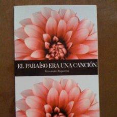 Libros de segunda mano: EL PARAÍSO ERA UNA CANCION, DE FERNANDO RIQUELME. COMUNICACIONES Y PUBLICACIONES, 2008. Lote 32723247