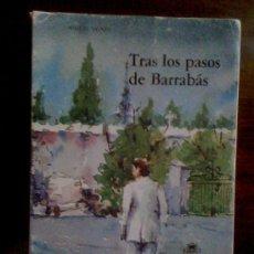 Libros de segunda mano: TRAS LOS PASOS DE BARRABÁS. MIGUEL SIGNES.1983. PERTENECIÓ A FRANCISCO FERNÁNDEZ ORDÓÑEZ. Lote 32824037
