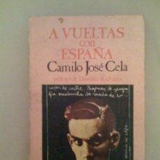Libros de segunda mano: A VUELTAS CON ESPAÑA, DE CAMILO JOSÉ CELA. SEMINARIOS Y EDICIONES, 1973. 1ª EDICIÓN.. Lote 32854195