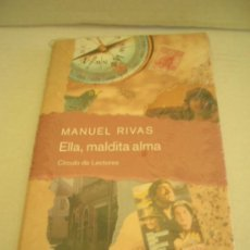 Livros em segunda mão: ELLA, MALDITA ALMA, DE MANUEL RIVAS. TAPA DURA. LIBRO NUEVO, PRECINTADO.. Lote 32866069