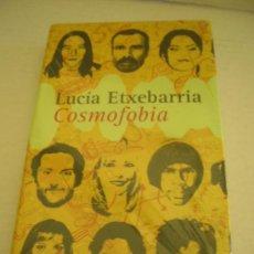 Livros em segunda mão: COSMOFOBIA, DE LUCIA ETXEBARRIA. TAPA DURA. LIBRO NUEVO, PRECINTADO.. Lote 32868095