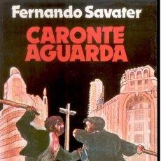 Libros de segunda mano: CARONTE AGUARDA - SAVATER, FERNANDO - CÁTEDRA 1981 - 1ª ED.. Lote 143072710