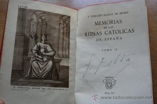 MEMORIAS DE LAS REINAS CATÓLICAS DE ESPAÑA. FLÓREZ DE SETIÉN (P. ENRIQUE) (Libros de Segunda Mano (posteriores a 1936) - Literatura - Narrativa - Otros)