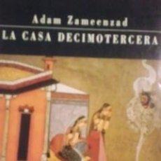 Libros de segunda mano: ADAM ZAMEENZAD: LA CASA DECIMOTERCERA (BARCELON, 1987). Lote 33220677