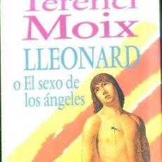 Libros de segunda mano: TERENCI MOIX : LLEONARD O EL SEXO DE LOS ÁNGELES (CÍRCULO DE LECTORES, 1993). Lote 33223782