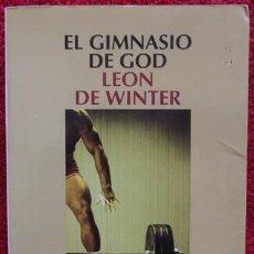 Libros de segunda mano: EL GIMNASIO DE GOD - LEON DE WINTER (SALAMANDRA, 2005, 1ª EDICIÓN). Lote 33263261