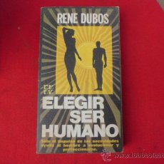 Libros de segunda mano: LIBRO ELEGIR SER HUMANO RENE DUBOS ED. PLAZA & JANES S.A L-1736. Lote 33289250