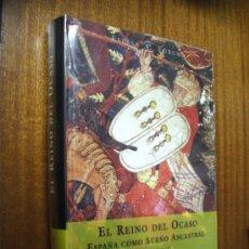 Livros em segunda mão: EL REINO DEL OCASO, ESPAÑA COMO SUEÑO ANCESTRAL / JON JUARISTI / ESPASA 2004. Lote 33412479