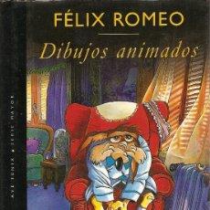Libros de segunda mano: DIBUJOS ANIMADOS DE FÉLIX ROMEO. Lote 33516833