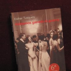 Libros de segunda mano: HABÍAMOS GANADO LA GUERRA. ESTHER TUSQUETS. ED. BRUGUERA, 2008. Lote 33552730