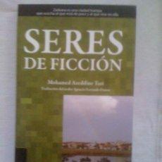 Libros de segunda mano: SERES DE FICCIÓN, DE MOHAMED AZEDDINE TAZI. ALCALÁ, 2009. Lote 33562066