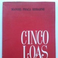 Libros de segunda mano: CINCO LOAS - MANUEL FRAGA IRIBARNE - MADRID - EDITORA NACIONAL - 1969. Lote 33574846