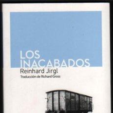 Libros de segunda mano: LOS INACABADOS - REINHARD JIRGL - 2012. Lote 33704833