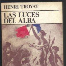 Libros de segunda mano: LAS LUCES DEL ALBA - HENRY TROYAT - ULTRAMAR EDITORES - CORRECTO.. Lote 33728583
