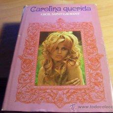 Libros de segunda mano: CAROLINA QUERIDA ( CECIL SAINT-LAURENT) TAPA DURA (LE5). Lote 33755042