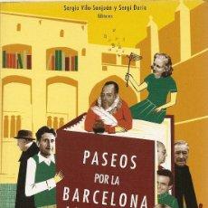 Libros de segunda mano: PASEOS POR LA BARCELONA LITERARIA DE SERGIO VILA-SANJUÁN Y SERGI DORIA. Lote 33787496
