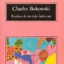 Libros de segunda mano: CHARLES BUKOWSKI / ESCRITOS DE UN VIEJO INDECENTE . ANAGRAMA ED. . Lote 33789251