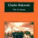 Libros de segunda mano: CHARLES BUKOWSKI HIJO DE SATANÁS ANAGRAMA 2004 COL COMPACTOS TRADUCCIÓN CECILIA CERIANI TXARO SANTOR. Lote 33789401