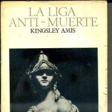 Libros de segunda mano: KINGSLEY AMIS : LA LIGA ANTI MUERTE (LUMEN, 1967). Lote 33825670