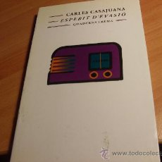 Libros de segunda mano: ESPERIT D'EVASIO ( CARLES CASAJUANA) EN CATALA PRIMERA EDICIO (LE5). Lote 33880040