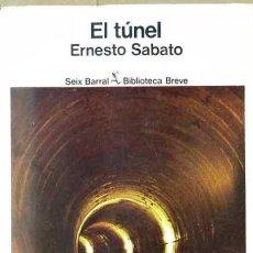 Libros de segunda mano: ERNESTO SÁBATO : EL TÚNEL (SEIX BARRAL, 1978). Lote 207151908