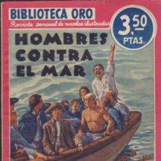 Libros de segunda mano: BIBLIOTECA ORO Nº 4. HOMBRES CONTRA EL MAR. EDITORIAL MOLINO 1941.. Lote 176189369