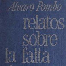 Libros de segunda mano: ÁLVARO POMBO - RELATOS SOBRE LA FALTA DE SUSTANCIA - LA GAYA CIENCIA, 1977 - 1ª EDICIÓN. Lote 33974857