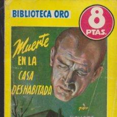Libros de segunda mano: BIBLIOTECA ORO Nº 316. MUERTE EN LA CASA DESHABITADA. EDITORIAL MOLINO 1954.. Lote 34016213