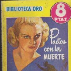 Libros de segunda mano: BIBLIOTECA ORO Nº 284. PACTOS CON LA MUERTE. EDITORIAL MOLINO 1951.. Lote 34021997
