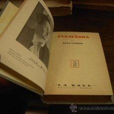 Libros de segunda mano: KATE O`BRIEN, ESA SEÑORA, ED. LA NAVE, Nº 68. Lote 34026180