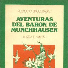Libros de segunda mano: * RODOLFO ERICO RASPE * LAS AVENTURAS DEL BARON DE MÜNCHHAUSEN / RUDOLF ERICH RASPE ; IL. E. MARTIN. Lote 34027544