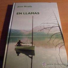 Libros de segunda mano: EN LLAMAS ( JOHN BRADY) TAPA DURA RBA 2006 (RBA1). Lote 34059777