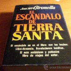 Libros de segunda mano: EL ESCANDALO DE TIERRA SANTA ( JOSE Mª GIRONELLA) TAPA DURA (LE5). Lote 34462727