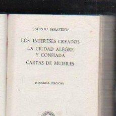 Libros de segunda mano: JACINTO BENAVENTE, LOS INTERESES CREADOS Y OTROS, AGUILAR, MADRID 1946, CRISOL Nº 22, 527PÁGS. Lote 34196726