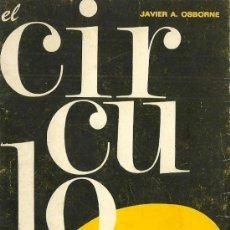 Libros de segunda mano: EL CÍRCULO / JAVIER A. OSBORNE - 1969. Lote 34285135