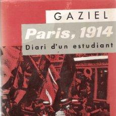Libros de segunda mano: PARIS, 1914. DIARI D´UN ESTUDIANT DE GAZIEL (AEDOS). Lote 34236133