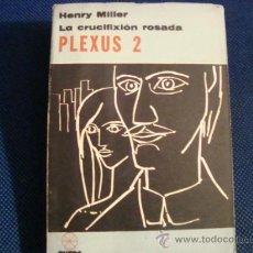Libros de segunda mano: (494) PLEXUS 2 - LA CRUCIFIXION ROSADA. Lote 34322588