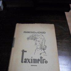 Libros de segunda mano: FRANCISCO COSSIO, TAXIMETRO. ED. JUVENTUD, 1940. Lote 34353569