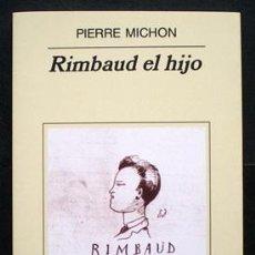 Libri di seconda mano: RIMBAUD EL HIJO - PIERRE MICHON - ANAGRAMA (PANORAMA DE NARRATIVAS) 2002 COMO NUEVO. Lote 34429697